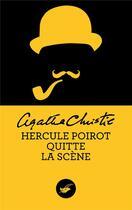Couverture du livre « Hercule Poirot quitte la scène » de Agatha Christie aux éditions Editions Du Masque