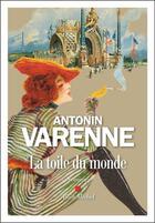 Couverture du livre « La toile du monde » de Antonin Varenne aux éditions Albin Michel