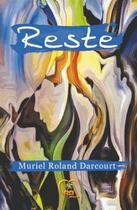 Couverture du livre « Reste » de Muriel Roland Darcourt aux éditions Reines-beaux