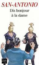 Couverture du livre « Dis bonjour à la dame » de San-Antonio aux éditions Fleuve Noir