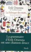 Couverture du livre « La fabrique des mots » de Erik Orsenna et Camille Chevrillon aux éditions Stock