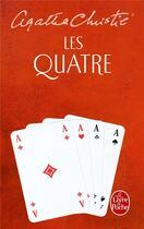 Couverture du livre « Les quatre » de Agatha Christie aux éditions Lgf