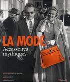 Couverture du livre « La mode ; accessoires mythiques » de Federico Rocca aux éditions Grund