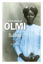 Couverture du livre « Bakhita » de Véronique Olmi aux éditions Albin Michel