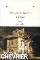 Couverture du livre « Madame » de Jean-Marie Chevrier aux éditions Albin Michel