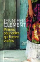 Couverture du livre « Prières pour celles qui furent volées » de Jennifer Clement aux éditions Flammarion