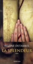 Couverture du livre « La splendeur » de Regine Detambel aux éditions Actes Sud