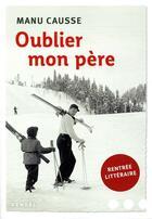 Couverture du livre « Oublier mon père » de Manu Causse aux éditions Denoel