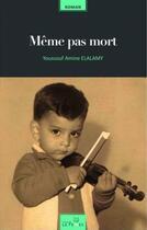 Couverture du livre « Même pas mort » de Youssouf Amine Elalamy aux éditions