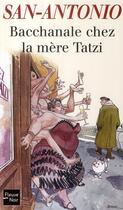 Couverture du livre « Bacchanale chez la mère Tatzi » de San-Antonio aux éditions Fleuve Noir