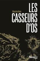 Couverture du livre « Les casseurs d'os » de Sebastien Meier aux éditions Fleuve Noir