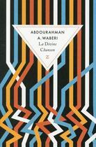 Couverture du livre « La Divine Chanson » de Abdourahman-Ali Waberi aux éditions Zulma