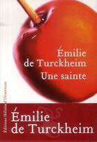 Couverture du livre « Une sainte » de Emilie De Turckheim aux éditions Heloise D'ormesson