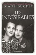 Couverture du livre « Les indésirables » de Diane Ducret aux éditions Flammarion