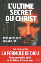 Couverture du livre « L'ultime secret du Christ » de Jose Rodrigues Dos Santos aux éditions Herve Chopin