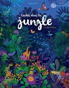 Couverture du livre « Cachés dans la jungle » de Peggy Nille aux éditions Actes Sud Junior