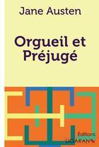 Couverture du livre « Orgueil Et Prejuge » de Austen J aux éditions Ligaran