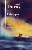 Couverture du livre « Echapper » de Lionel Duroy aux éditions Julliard