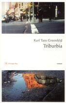 Couverture du livre « Triburbia » de Karl Taro Greenfeld aux éditions Philippe Rey