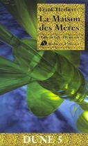 Couverture du livre « Le cycle de Dune t.6 ; la maison des mères » de Frank Herbert aux éditions Robert Laffont