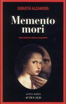 Couverture du livre « Memento mori » de Sebastia Alzamora aux éditions Actes Sud