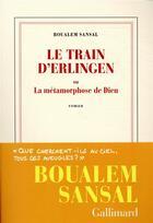 Couverture du livre « Le train d'Erlingen ou la métamorphose de Dieu » de Boualem Sansal aux éditions Gallimard