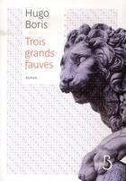 Couverture du livre « Trois grands fauves » de Hugo Boris aux éditions Belfond