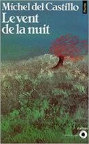 Couverture du livre « Le Vent de la nuit » de Michel Del Castillo aux éditions Points