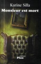 Couverture du livre « Monsieur est mort » de Karine Silla aux éditions Plon