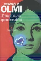 Couverture du livre « J'aimais mieux quand c'était toi » de Véronique Olmi aux éditions Albin Michel