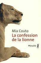 Couverture du livre « La confession de la lionne » de Mia Couto aux éditions Metailie