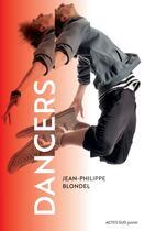 Couverture du livre « Dancers » de Jean-Philippe Blondel aux éditions Actes Sud Junior