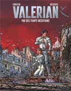 Couverture du livre « VALERIAN ; Valérian T.18 ; par des temps incertains » de Pierre Christin et Jean-Claude Mézières aux éditions Dargaud