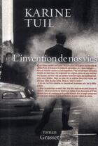 Couverture du livre « L'invention de nos vies » de Karine Tuil aux éditions Grasset Et Fasquelle