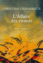 Couverture du livre « L'affaire des vivants » de Christian Chavassieux aux éditions Phebus