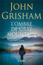 Couverture du livre « L'ombre de Gray Mountain » de John Grisham aux éditions Lattes