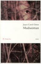 Couverture du livre « Mudwoman » de Joyce Carol Oates aux éditions Philippe Rey