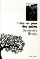 Couverture du livre « Dans les yeux des autres » de Genevieve Brisac aux éditions Editions De L'olivier