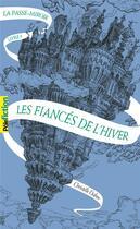 Couverture du livre « Le passe-miroir tome 1 : Les fiancés de l'hiver » de Christelle Dabos aux éditions Gallimard-jeunesse