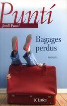 Couverture du livre « Bagages perdus » de Jordi Punti aux éditions Lattes