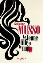 Couverture du livre « La jeune fille et la nuit » de Guillaume Musso aux éditions Calmann-levy