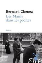 Couverture du livre « Les mains dans les poches » de Bernard Chenez aux éditions Heloise D'ormesson