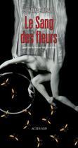 Couverture du livre « Le sang des fleurs » de Johanna Sinisalo aux éditions Actes Sud