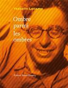 Couverture du livre « Ombre parmi les ombres » de Ysabelle Lacamp aux éditions Bruno Doucey