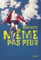 Couverture du livre « Même pas peur » de Ingrid Astier aux éditions Syros