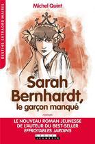 Couverture du livre « Sarah Bernhardt ; le garçon manqué » de Michel Quint et David Pillet aux éditions Leduc.s Jeunesse