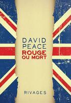 Couverture du livre « Rouge ou mort » de David Peace aux éditions Rivages