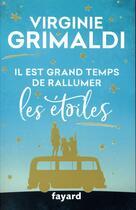 Couverture du livre « Il est grand temps de rallumer les etoiles » de Virginie Grimaldi aux éditions Fayard