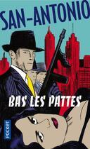 Couverture du livre « Bas les pattes ! » de San-Antonio aux éditions Pocket