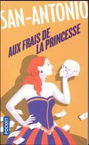 Couverture du livre « Aux frais de la princesse » de San-Antonio aux éditions Pocket
